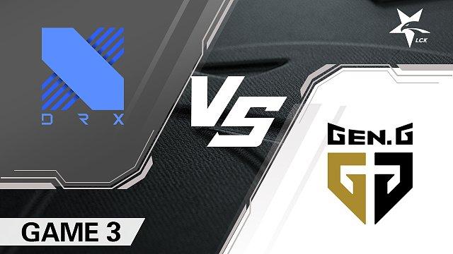 DRX vs GEN#3-2020LCK夏季赛季后赛半决赛