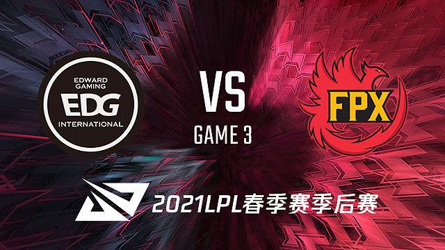 FPX vs EDG_3_2021LPL春季赛胜者组决赛