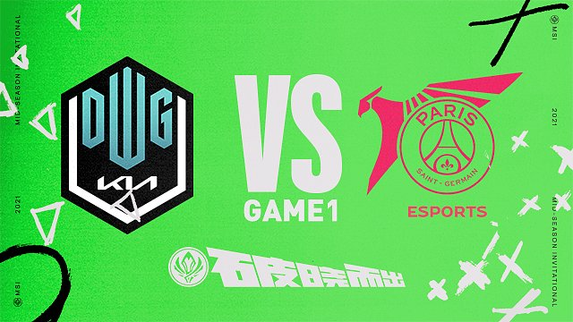 DK vs PSG_对抗赛Day4_2021MSI季中冠军赛
